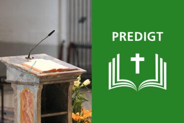 Predigt von Pater Pascal Meyerhans zum Bettag 2021